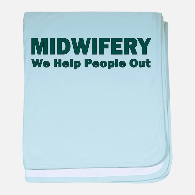 MIDWIFERY WE HELP PEOPLE OUT baby blanket