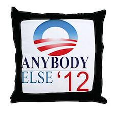 Anybody Else 2012 Throw Pillow