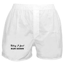 Today I feel run down Boxer Shorts