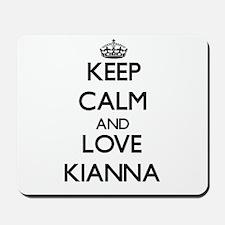 Keep Calm and Love Kianna Mousepad