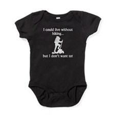 I Could Live Without Hiking Baby Bodysuit