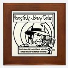 Yours Truly Johnny Dollar BW Framed Tile
