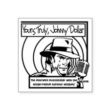 "Yours Truly Johnny Dollar B Square Sticker 3"" x 3"""