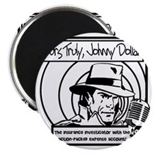 Yours Truly Johnny Dollar BW Magnet