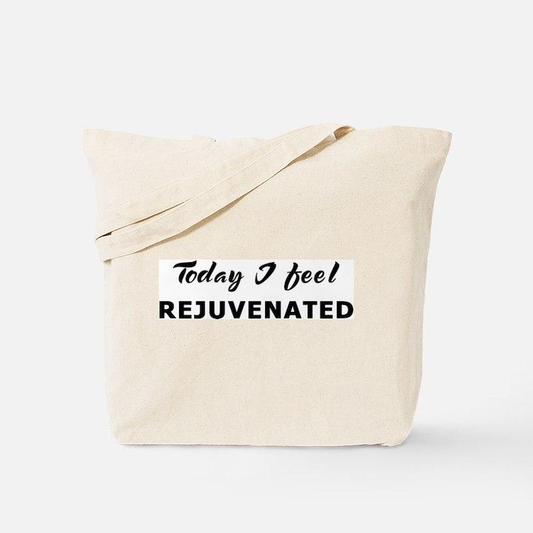 Today I feel rejuvenated Tote Bag