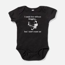 I Could Live Without Blogging Baby Bodysuit