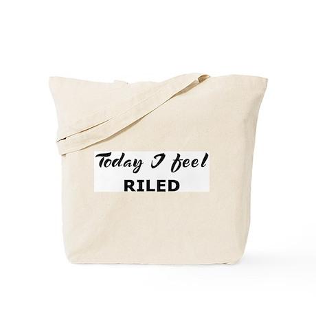 Today I feel riled Tote Bag