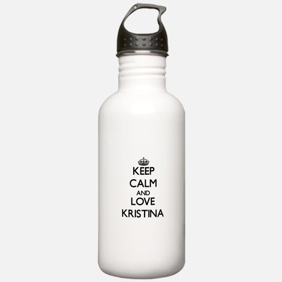 Keep Calm and Love Kristina Water Bottle