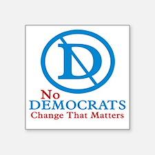 "Change That Matters Square Sticker 3"" x 3"""