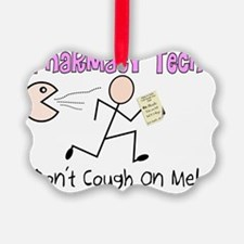 Pharmacy Tech Dont Cough On me Ornament