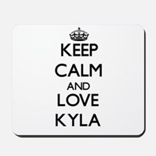 Keep Calm and Love Kyla Mousepad