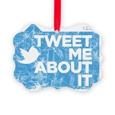 tweetmeaboutit Ornament