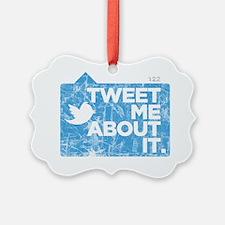 tweetmeaboutit Ornament