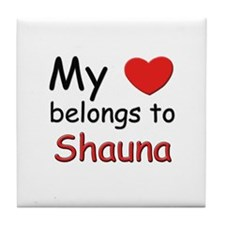 My heart belongs to shauna Tile Coaster