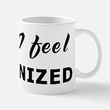 Today I feel recognized Mug