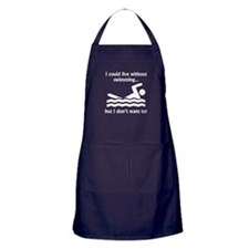 I Could Live Without Swimming Apron (dark)