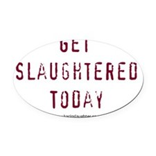 getslaughtered Oval Car Magnet
