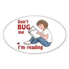 Don't Bug Me/I'm Reading Oval Decal
