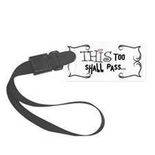 this too shall pass 2 copy Luggage Tag