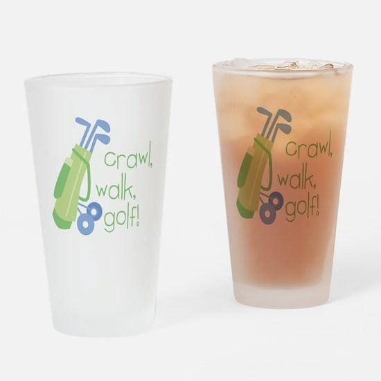 Crawl, Walk, Golf Drinking Glass
