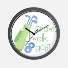 Crawl, Walk, Golf Wall Clock