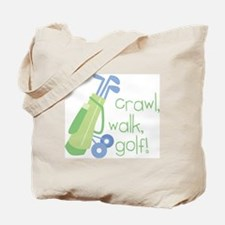 Crawl, Walk, Golf Tote Bag
