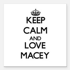 """Keep Calm and Love Macey Square Car Magnet 3"""" x 3"""""""