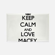 Keep Calm and Love Macey Magnets
