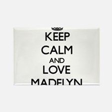 Keep Calm and Love Madelyn Magnets