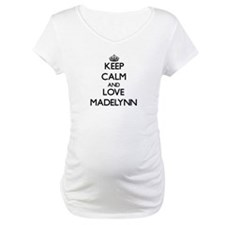 Keep Calm and Love Madelynn Shirt