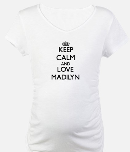 Keep Calm and Love Madilyn Shirt