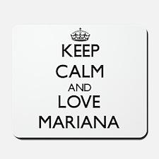Keep Calm and Love Mariana Mousepad