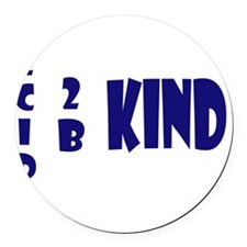 decide to be kind blue Round Car Magnet