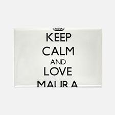 Keep Calm and Love Maura Magnets