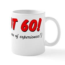 Im Not 60 Mug