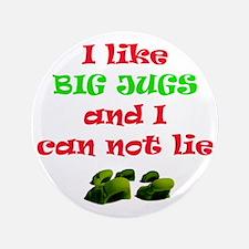 "big jugs.gif 3.5"" Button"