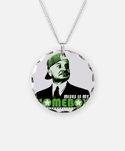 2-mises_is_my_homeboy Necklace