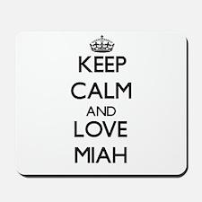 Keep Calm and Love Miah Mousepad