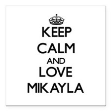 """Keep Calm and Love Mikayla Square Car Magnet 3"""" x"""