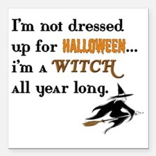 "Witch all year long copy Square Car Magnet 3"" x 3"""