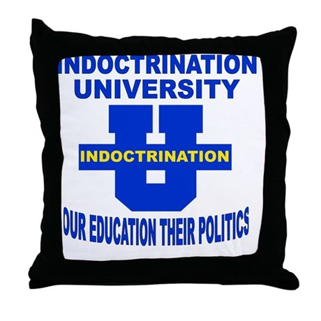 INDOCTRINATION UNIVERSITY OUR EDUCATI Throw Pillow