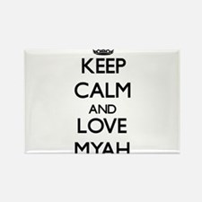 Keep Calm and Love Myah Magnets