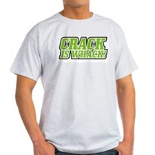 Crack is Whack Ash Grey T-Shirt