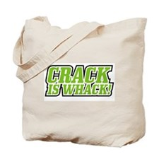 Crack is Whack Tote Bag