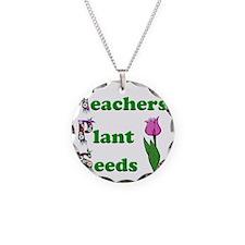 Teachers plant seeds green Necklace