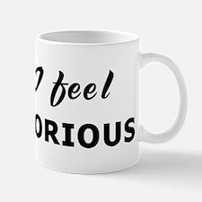 Today I feel vainglorious Mug