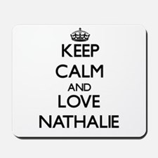 Keep Calm and Love Nathalie Mousepad