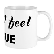 Today I feel vague Mug