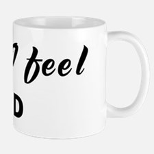 Today I feel sad Mug