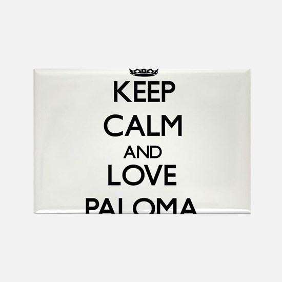 Keep Calm and Love Paloma Magnets